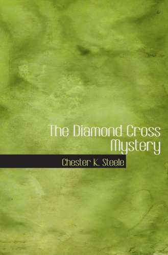 The Diamond Cross Mystery: Being a Somewhat Different Detective Story