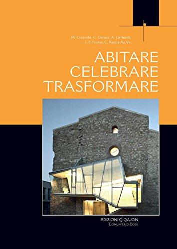 scaricare ebook gratis Abitare, celebrare, trasformare. Processi partecipativi tra liturgia e architettura PDF Epub