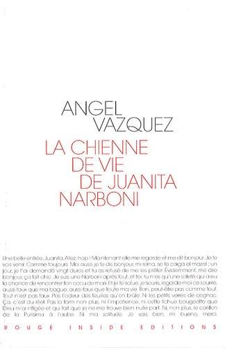 La chienne de vie de Juanita Narboni par Angel Vazquez