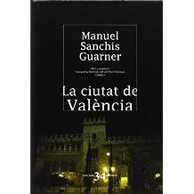 La ciutat de València. Obra completa I. Geografia, història i art del País Valencià. Volum I