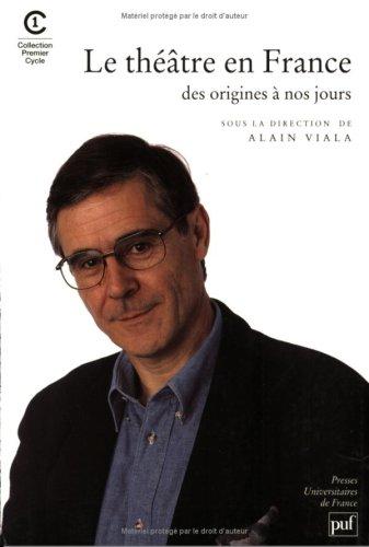Le Théâtre en France, des origines à nos jours