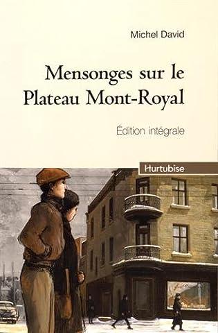 Mensonges sur le Plateau Mont-Royal : Edition intégrale : Tome 1, Un mariage de raison ; Tome 2, La
