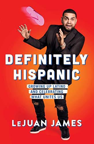 Definitely Hispanic: Growing Up Latino and Celebrating What Unites Us (English Edition) (Latin Awards Grammy)