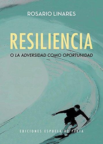 Resiliencia o la adversidad como oportunidad (Otros títulos) por Rosario Linares