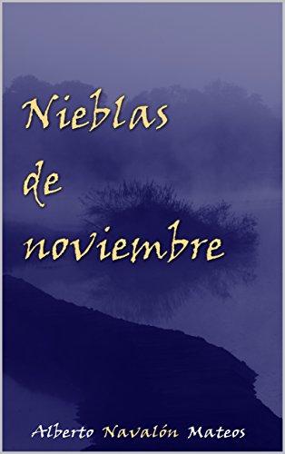 Descargar Libro Nieblas de noviembre de Alberto Navalón Mateos