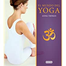 El mundo del Yoga (Manual Practico)