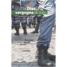 Scuola Diaz: vergogna di stato. L'atto d'accusa del PM alla polizia sull'assalto alla Diaz al G8 di Genova