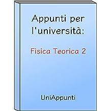 Appunti per l'università: Fisica Teorica 2