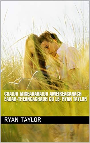 Chaidh miseanaraidh Ameireaganach eadar-theangachadh gu Le: Ryan Taylor (Scots_gaelic Edition) por Ryan Taylor