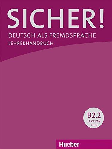 Sicher! in Teilbanden: Lehrerhandbuch B2.2