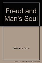 Freud and Man's Soul by Bruno Bettelheim (1983-07-11)