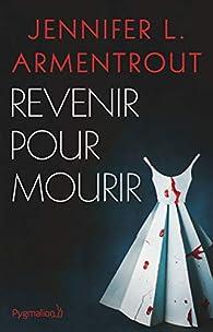 Revenir pour mourir par Jennifer L. Armentrout