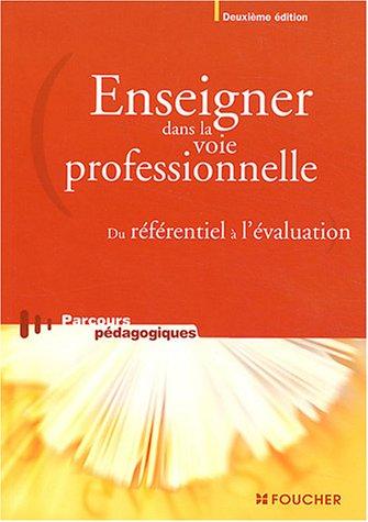 ENSEIGNER DANS LA VOIE PROFESSIONNELLE (Ancienne Edition)