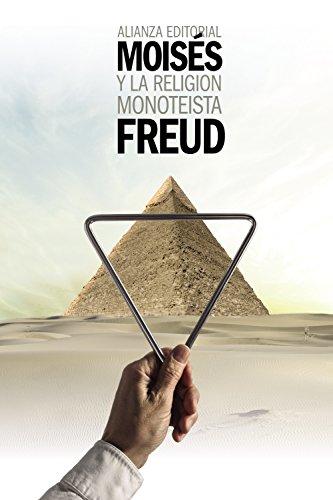 Moisés y la religión monoteísta: y otros escritos sobre judaísmo y antisemitismo (El Libro De Bolsillo - Bibliotecas De Autor - Biblioteca Freud) por Sigmund Freud