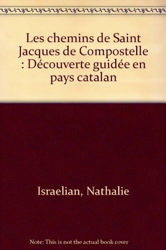Les chemins de Saint Jacques de Compostelle : Découverte guidée en pays catalan