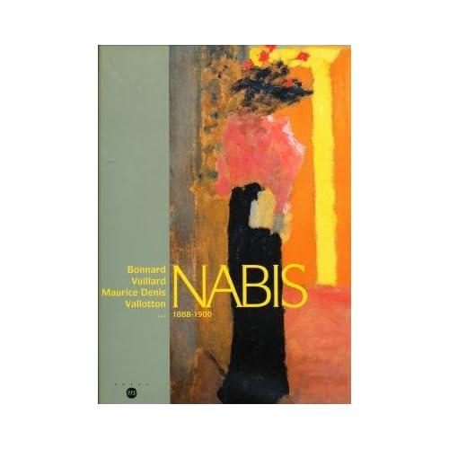 Nabis - Bonnard, Vuillard, Maurice Denis, Valloton - 1888 - 1900