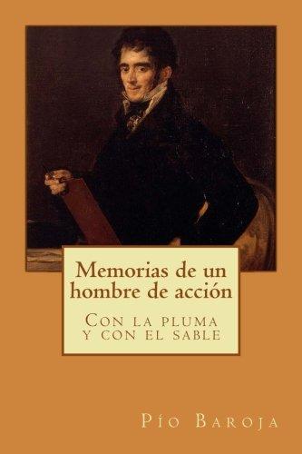 Memorias de un hombre de acción: Con la pluma y con el sable: Volume 4 por Pío Baroja
