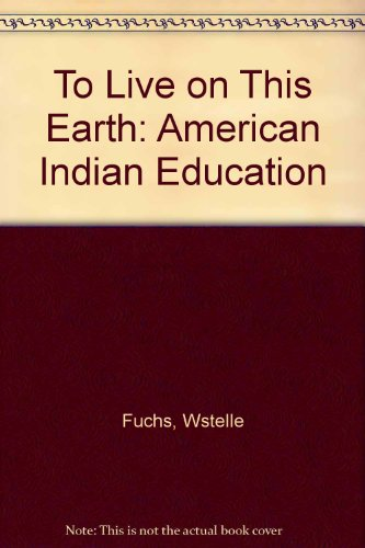 to-live-on-this-earth-american-indian-education