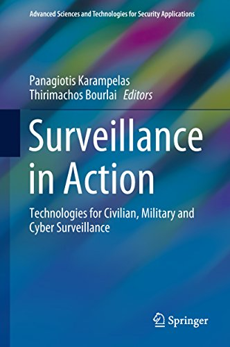 Surveillance in Action: Technologies for Civilian, Military and Cyber Surveillance (Advanced Sciences and Technologies for Security Applications)