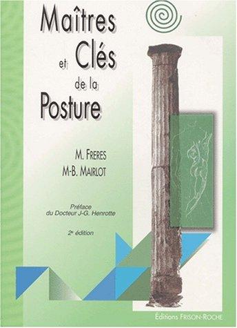 Maitres et cles de la posture (2e ed.)