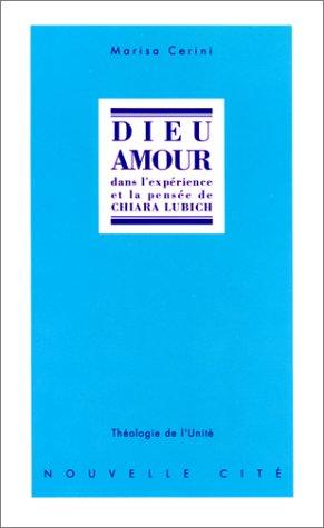 Dieu amour dans l'expérience et la pensée de Chiara Lubich
