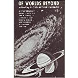 Of Worlds Beyond: The Science of Science Fiction Writing, A Symposium by Robert A. Heinlein (1964-01-01)
