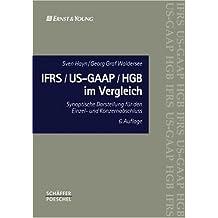 IFRS/US-GAAP/HGB im Vergleich: Synoptische Darstellung für den Einzel- und Konzernabschluss