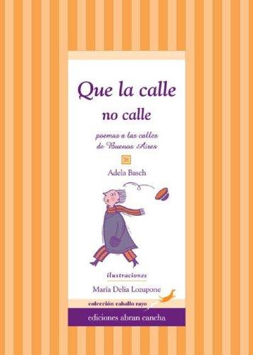 Que La Calle No Calle - Con CD por Adela Basch