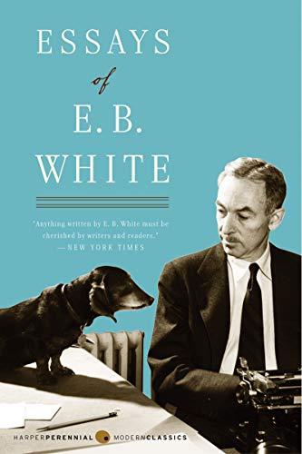 Essays of E. B. White (Perennial Classics) (Bücher White E B)