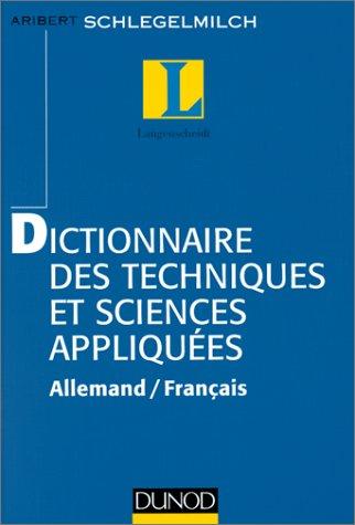 Dictionnaire des techniques et sciences et des sciences appliquées