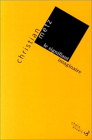 LE SIGNIFIANT IMAGINAIRE par Christian Metz