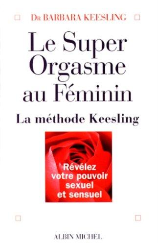 Le super orgasme au féminin