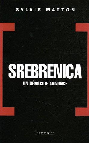 Srebrenica : Un génocide annoncé