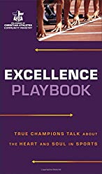 Excellence Playbook: True Champions Talk about the Heart and Soul in Sports by Fellowship of Christian Athletes (2016-07-19)