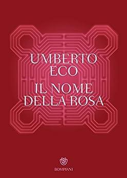 Il nome della rosa (Narratori italiani) di [Eco, Umberto]