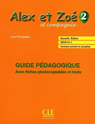 Alex ET Zoe ET Compagnie - Nouvelle Edition: Guide Pedagogique 2 (French Edition) by Colette Samson (2013-05-13)