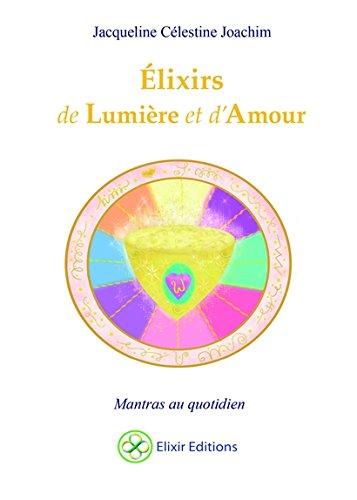 Elixirs de Lumière et d'Amour - Mantras au quotidien