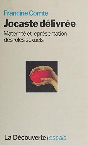 Jocaste délivrée: Maternité et représentation des rôles sexuels