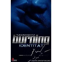 Burning: Identität
