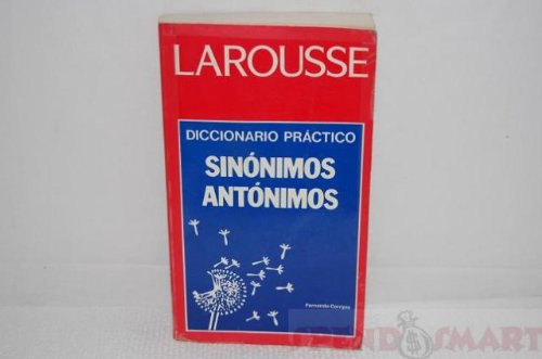 Descargar Libro Diccionario practico de sinonimos y antonimos/ Practical Dictionary of  Synonyms and Antonyms de Larousse