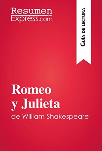Romeo y Julieta de William Shakespeare (Guía de lectura): Resumen y análisis completo por ResumenExpress.com