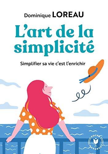 L'art de la simplicité: Posséder moins pour plus de liberté et de joie par  Dominique Loreau