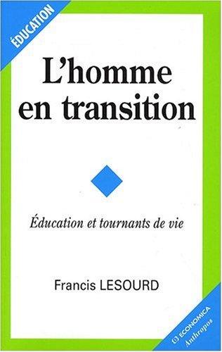 L' Homme en Transition - Education et Tournants de Vie