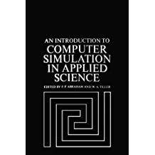 An Introduction to Computer Simulation in Applied Science