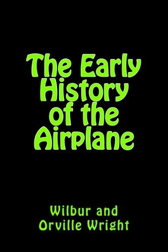 The Early History of the Airplane by Orville Wright (2013-09-14)