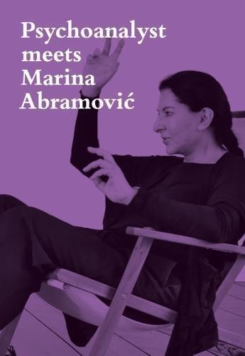 Psychoanalyst Meets Marina Abramovic: Artist meets Jeannette Fischer