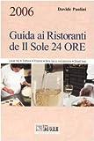 Scarica Libro Guida ai ristoranti de Il Sole 24 Ore 2006 Locali top trattorie pizzerie wine bar e microbirrerie street food (PDF,EPUB,MOBI) Online Italiano Gratis