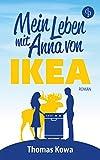 Mein Leben mit Anna von IKEA (Humor) (Anna von IKEA-Reihe 1)
