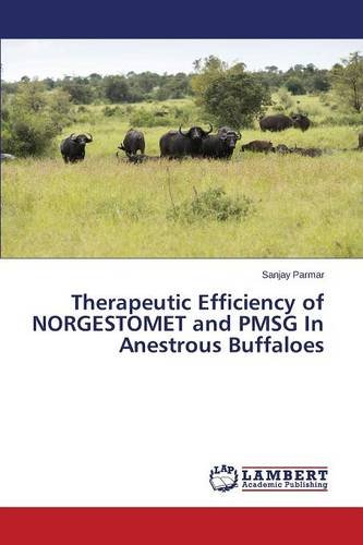 Therapeutic Efficiency of NORGESTOMET and PMSG In Anestrous Buffaloes por Parmar Sanjay