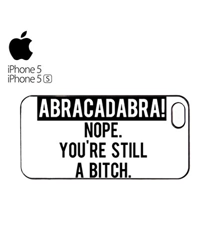 Abracadabra Nope You Are Still B*tch Cell Phone Case Cover iPhone 5c Black Blanc